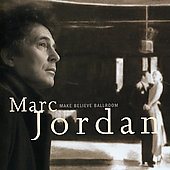 Marc Jordan: Make Believe Ballroom
