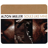 Alton Miller: Souls Like Mine