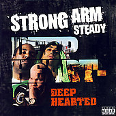 Strong Arm Steady: Deep Hearted [PA]