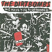 The Dirtbombs: We Have You Surrounded