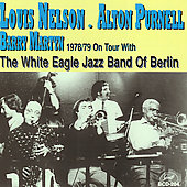 Louis Nelson (Trombone)/Alton Purnell/Barry Martyn: With the White Eagle Jazz Band of Berlin