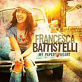Francesca Battistelli (Singer/Songwriter): My Paper Heart