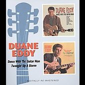 Duane Eddy: Dance with the Guitar Man/Twangin' Up a Storm