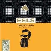 Eels: Hombre Lobo: 12 Songs of Desire [Digipak]