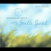 Bernward Koch: Gentle Spirit [Slimline] *