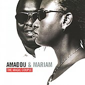 Amadou & Mariam: The Magic Couple