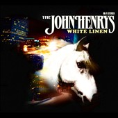 The John Henrys: White Linen [Digipak]