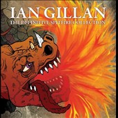 Ian Gillan: The Definitive Spitfire Collection