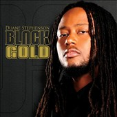 Duane Stephenson: Black Gold