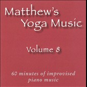 Matt Johnson (Piano 2): Matthew's Yoga Music, Vol. 8
