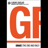 Louie Giglio: Grace [The One and Only]
