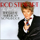 Rod Stewart: The Best Of... The Great American Songbook