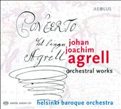Johan Joachim Agrell: Orchestral Works