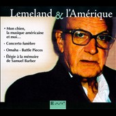 Aubert Lemeland & l'Amerique - Orchestral and vocal works of Lemeland