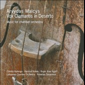 Aryvdas Malcys: Vox Clamantis in Deserto, music for chamber orchestra by Hoitenga, Rohde & Vigulf