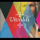 In Search of Vivaldi / Music from the Operas, Sacred Music & Concertos