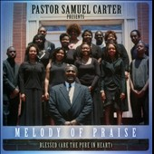 Pastor Samuel Carter: Melody Of Praise: Blessed (Are The Pure In Heart)