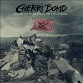 Cherri Bomb: This is the End of Control *