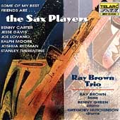 Ray Brown (Bass): Some of My Best Friends Are...The Sax Players