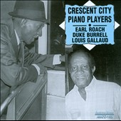 Louis Gallaud/Duke Burrell/Earl Roach: Crescent City Piano Players