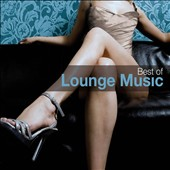 Various Artists: The Best of Lounge Music