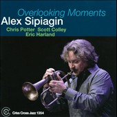 Alex Sipiagin: Overlooking Moments *