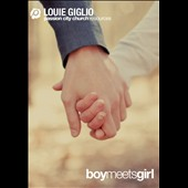Louie Giglio: Boy Meets Girl (Passion City)