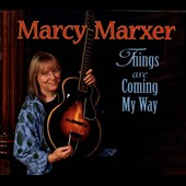 Marcy Marxer: Things Are Coming My Way [Digipak]