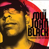 The Soul of John Black: A Sunshine State of Mind [Digipak]