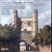 Handel Chandos Anthems: I Will Magnify Thee - As Pants the Hart - O Come, let us sing unto the Lord etc. / Susan Gritton, Iestyn Davies