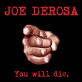 Joe DeRosa: You Will Die [Digipak]