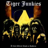 Tiger Junkies: D-Beat Street Rock N Rollers [Digipak]