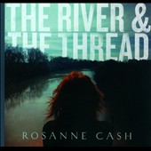 Rosanne Cash: The River and the Thread [Deluxe Edition] [Digipak]