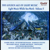 Various Artists: The Golden Age of Light Music: Light Music While You Work, Vol. 5