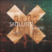 Satellites & Sirens: One Noise