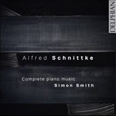 Alfred Schnittke: Complete Piano Music / Simon Smith (piano)