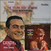 Hugo Montenegro/Hugo Winterhalter & His Orchestra: Young Beat of Rome & Candy's Theme & Other Sweets [10/14]