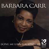 Barbara Carr: Bone Me Like You Own Me