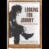 Johnny Thunders: Looking for Johnny: The Legend of Johnny Thunders