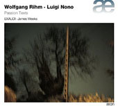 Wolfgang Rihm, Luigi Nono: Passion Texts / Exaudi, James Weeks