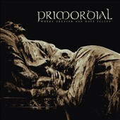Primordial: Where Greater Men Have Fallen [11/24] *