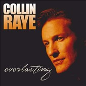 Collin Raye: Everlasting *