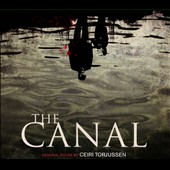 Ceiri Torjussen: The Canal [Original Score] [Digipak]