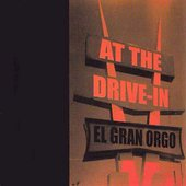 At the Drive-In: El Gran Orgo [EP]