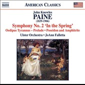 John Knowles Paine (1839-1906): Symphony No. 2, 'In the Spring' / Ulster Orchestra; Falletta