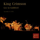 King Crimson: King Crimson Collector's Club: Live In Guildford: November 13, 1972