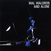 Mal Waldron: And Alone