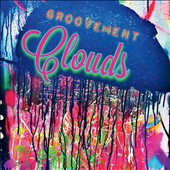 Groovement: Clouds