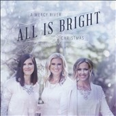 Mercy River: All Is Bright
