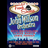 The John Wilson Orchestra/Seth MacFarlane/Claire Martin (Vocals)/Jamie Parker/John Wilson: Celebrating Frank Sinatra: Live From the BBC Proms at the Royal Albert Hall *